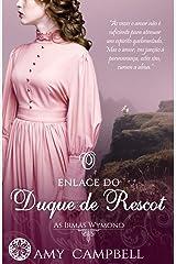 O Enlace do Duque de Rescot (As Irmãs Wymond Livro 1) eBook Kindle