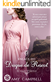 O Enlace do Duque de Rescot (As Irmãs Wymond Livro 1)