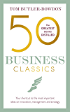 50 Business Classics: Your shortcut to the most important ideas on innovation, management, and strategy (50 Classics)