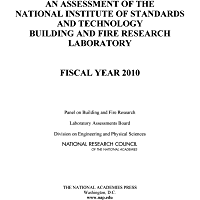 An Assessment of the National Institute of Standards and Technology Building and Fire Research Laboratory: Fiscal Year 2010 (English Edition)