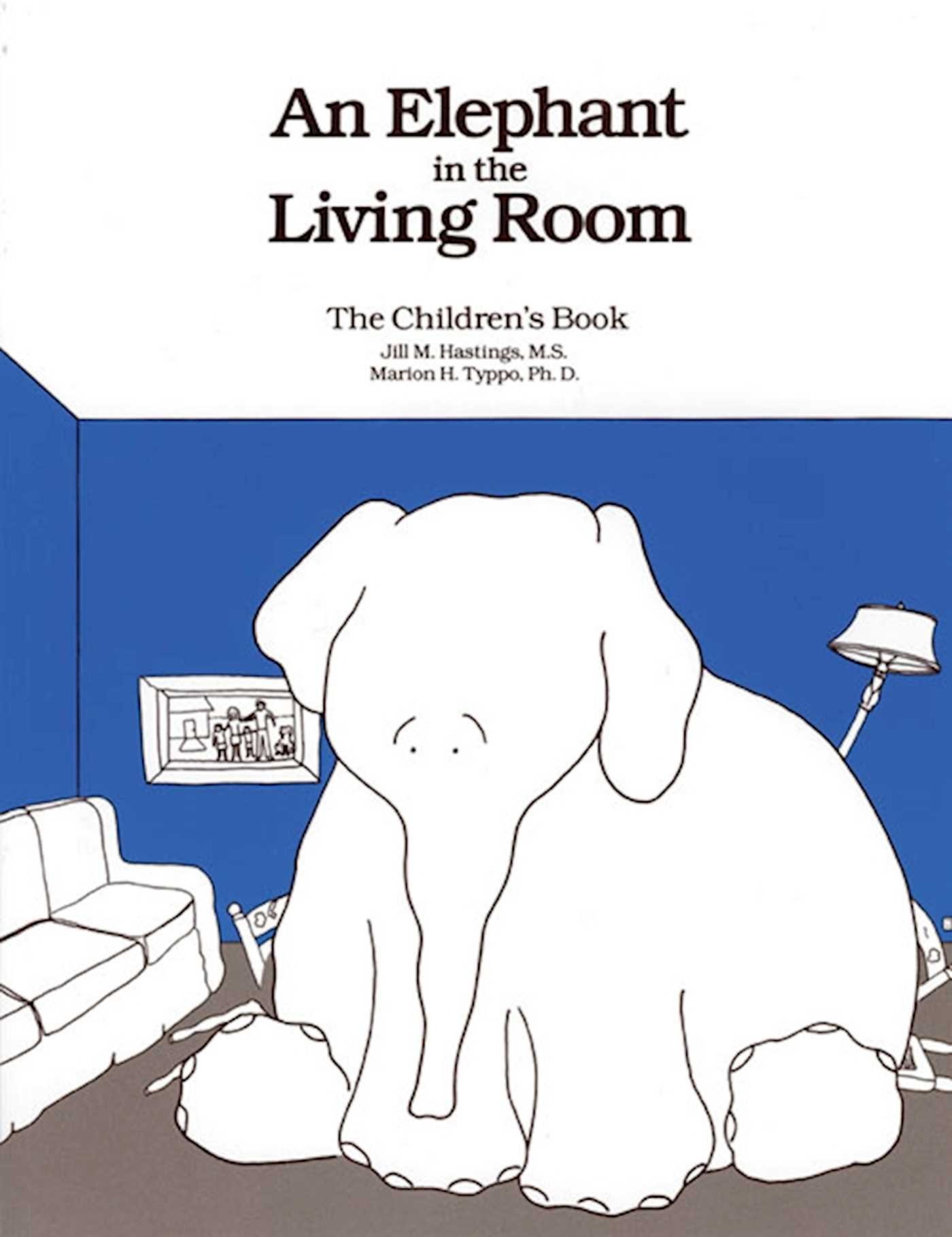 An Elephant In the Living Room The Children\'s Book: Jill M. Hastings ...