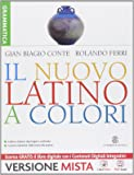 Il nuovo latino a colori. Grammatica. Con e-book. Con espansione online. Per i Licei e gli Ist. magistrali