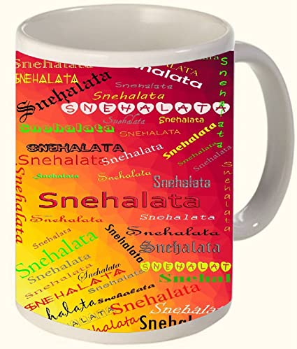 Snehalata (Popular Girl Name) Printed All over Personalized!! Fun Coffee 11 OZ