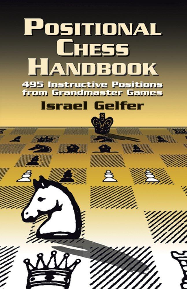 Israel Gelfer - Positional Chess Handbook - 495 Instructive Positions from Grandmaster Games 71Iy8-iRCLL