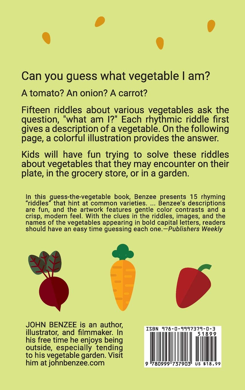What am I? Vegetables: John Benzee: 9780999737903: Amazon com: Books