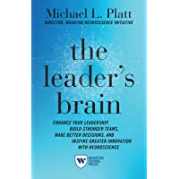 The Leader's Brain: Enhance Your Leadership, Build Stronger Teams, Make Better Decisions, and Inspire Greater Innovation…