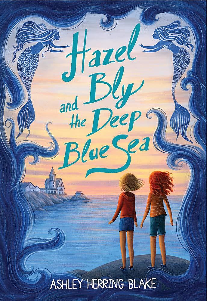 Hazel Bly and the Deep Blue Sea: Blake, Ashley Herring: 9780316535458:  Books - Amazon.ca