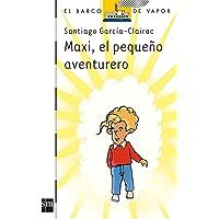 Maxi, el pequeño aventurero (Barco de Vapor Blanca)