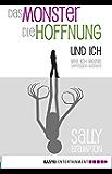 Das Monster, die Hoffnung und ich: Wie ich meine Depression besiegte (German Edition)