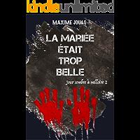 La mariée était trop belle (Jour Sombre à Valloire t. 2) (French Edition)