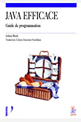Java efficace (Informatique: Guide de programmation) (French Edition) Paperback