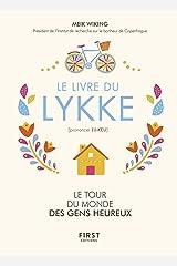 Le livre du Lykke. Le tour du monde des gens heureux (L'Optimiste) (French Edition) Kindle Edition
