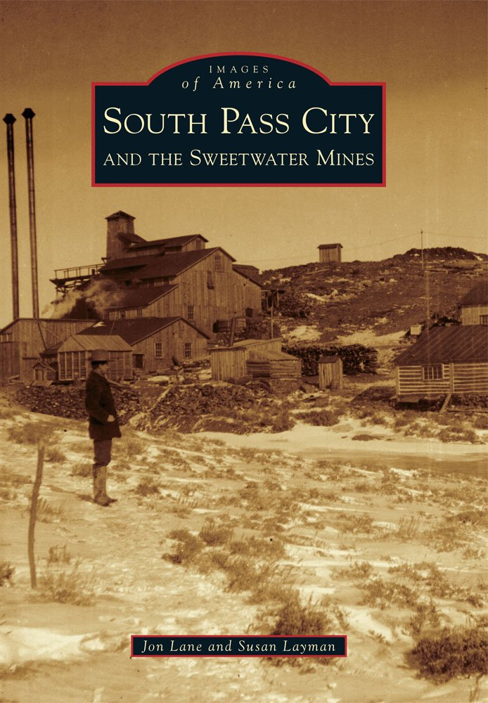 South Pass City and the Sweetwater Mines (Images of America)