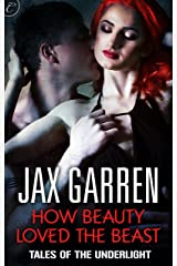 How Beauty Loved the Beast (Tales of the Underlight) Kindle Edition