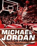 Michael Jordan: Bull On Parade