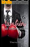 Los feos también se enamoran (Spanish Edition)