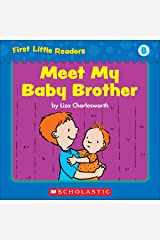 First Little Readers: Meet My Baby Brother (Level B) Kindle Edition
