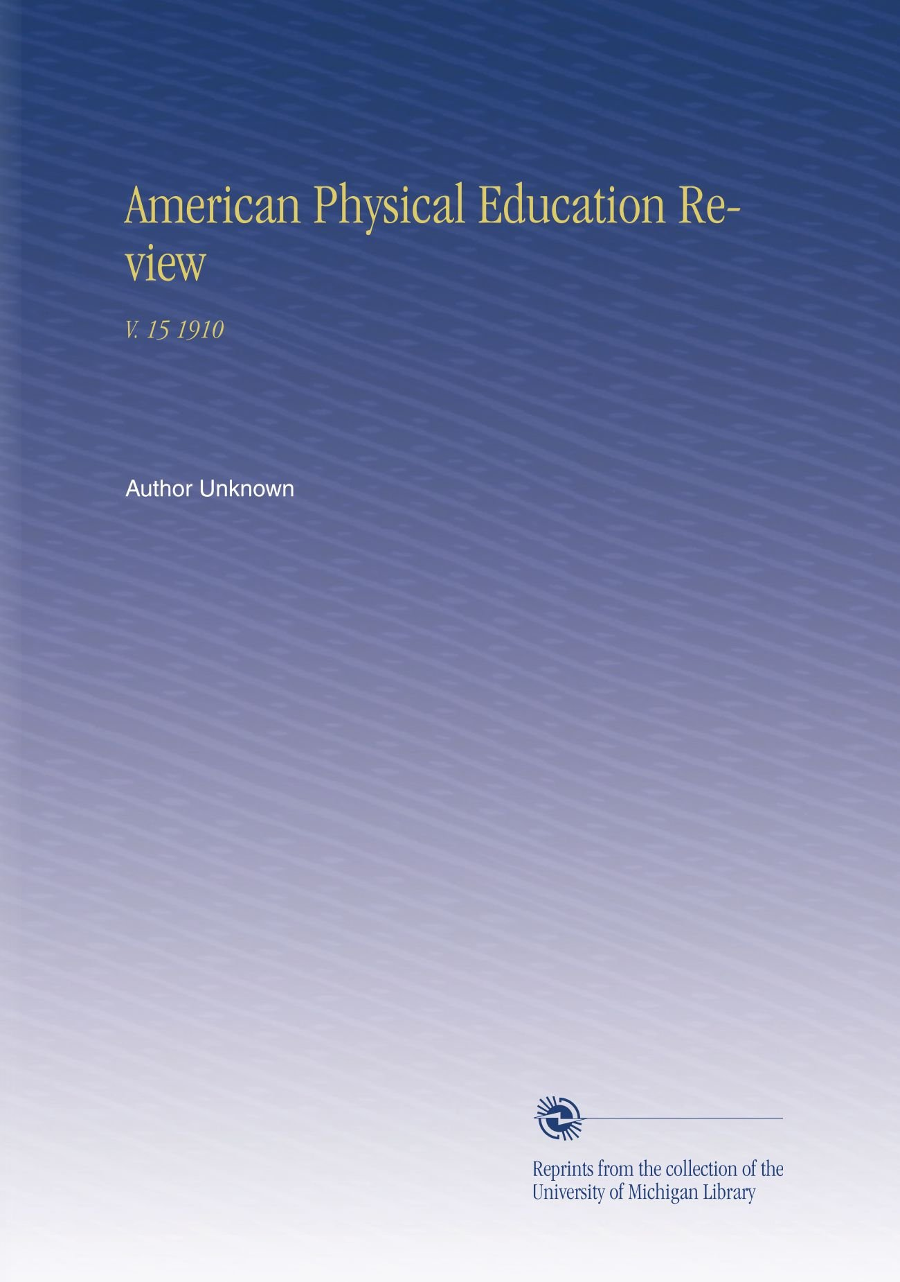 Read Online American Physical Education Review: V. 15 1910 PDF