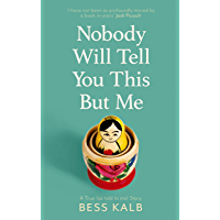 Nobody Will Tell You This But Me: A True (as told to me) Story (English Edition)
