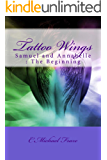 Tattoo Wings: Samuel and Annabelle : The Beginning