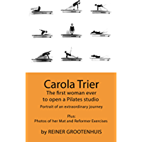 Carola Trier: The first woman ever to open a Pilates studio - Portrait of an extraordinary journey - Plus: Photos of her…