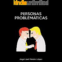 PERSONAS PROBLEMÁTICAS (TIPOLOGÍAS DE PERSONAS  nº 7)