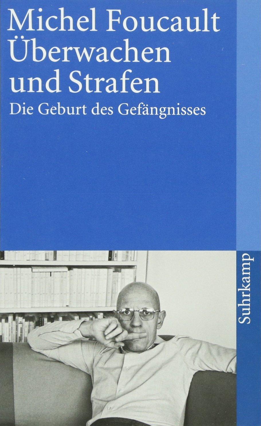 Überwachen und Strafen: Die Geburt des Gefängnisses (suhrkamp taschenbuch) Taschenbuch – 20. Dezember 1993 Michel Foucault Walter Seitter Suhrkamp Verlag 3518387715