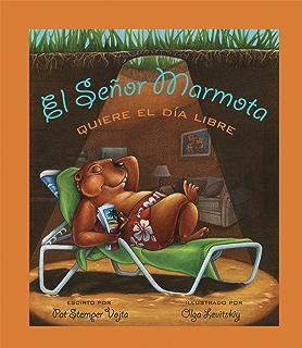 El señor Marmota quiere el día libre (Spanish Edition)