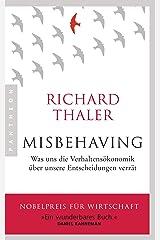 Misbehaving: Was uns die Verhaltensökonomik über unsere Entscheidungen verrät (German Edition) Kindle Edition