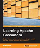 Learning Apache Cassandra -  Manage Fault Tolerant and Scalable Real-Time Data
