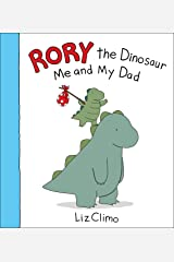 Rory the Dinosaur: Me and My Dad Hardcover