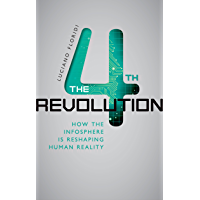 The Fourth Revolution: How the Infosphere is Reshaping Human Reality (English Edition)