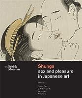 Shunga: Sex And Pleasure In Japanese