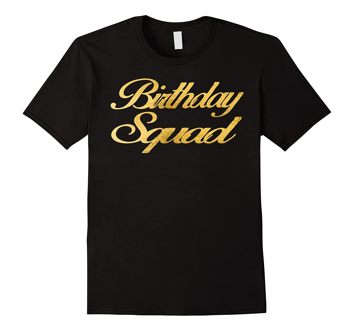 Birthday squad t shirt gold design anz anztshirt for Bucket squad gold shirt