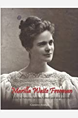 Marilla Waite Freeman: A Life in Pictures, Articles, Letters and Manuscripts Paperback