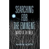 Searching for The Eminent: March of the Meek