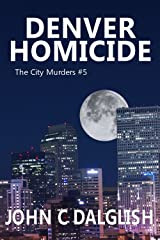 DENVER HOMICIDE(Clean Mystery Suspense) (The City Murders Book 5) Kindle Edition