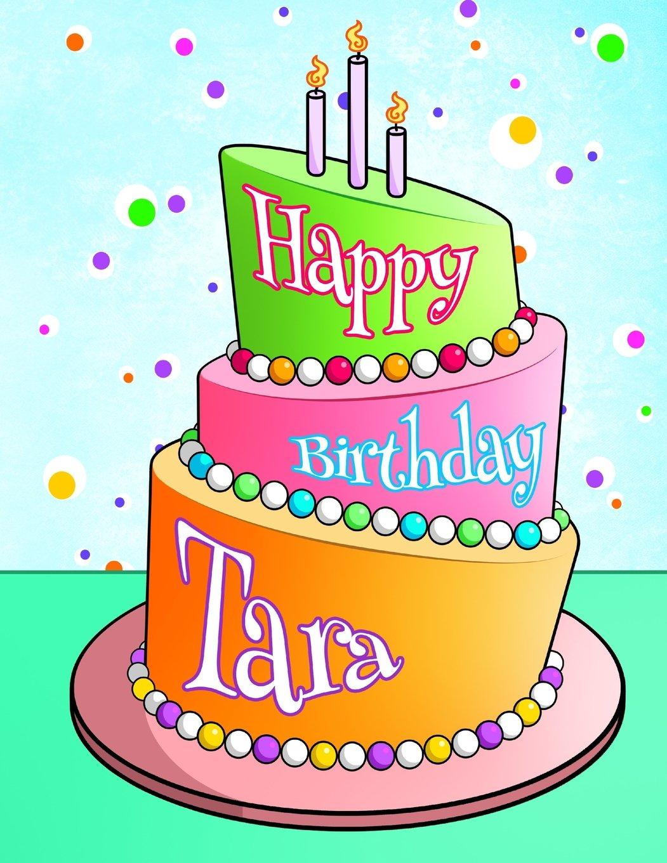 Happy Birthday Tara Personalized Birthday Book With Name Journal