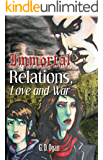 Immortal Relations: Love and War