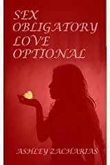 Sex Obligatory, Love Optional Kindle Edition
