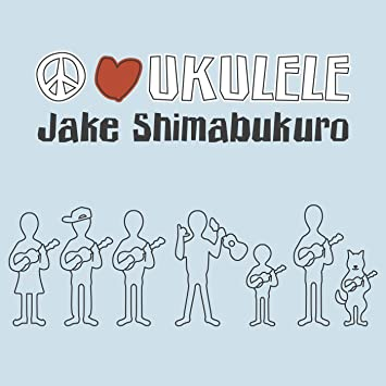Jake Shimabukuro Peace Love Ukulele Amazon Music