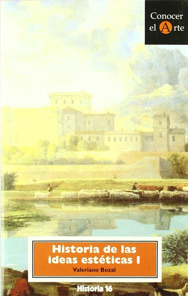 HISTORIA IDEAS ESTETICAS I H.16: Amazon.es: VALERIANO BOZAL ...