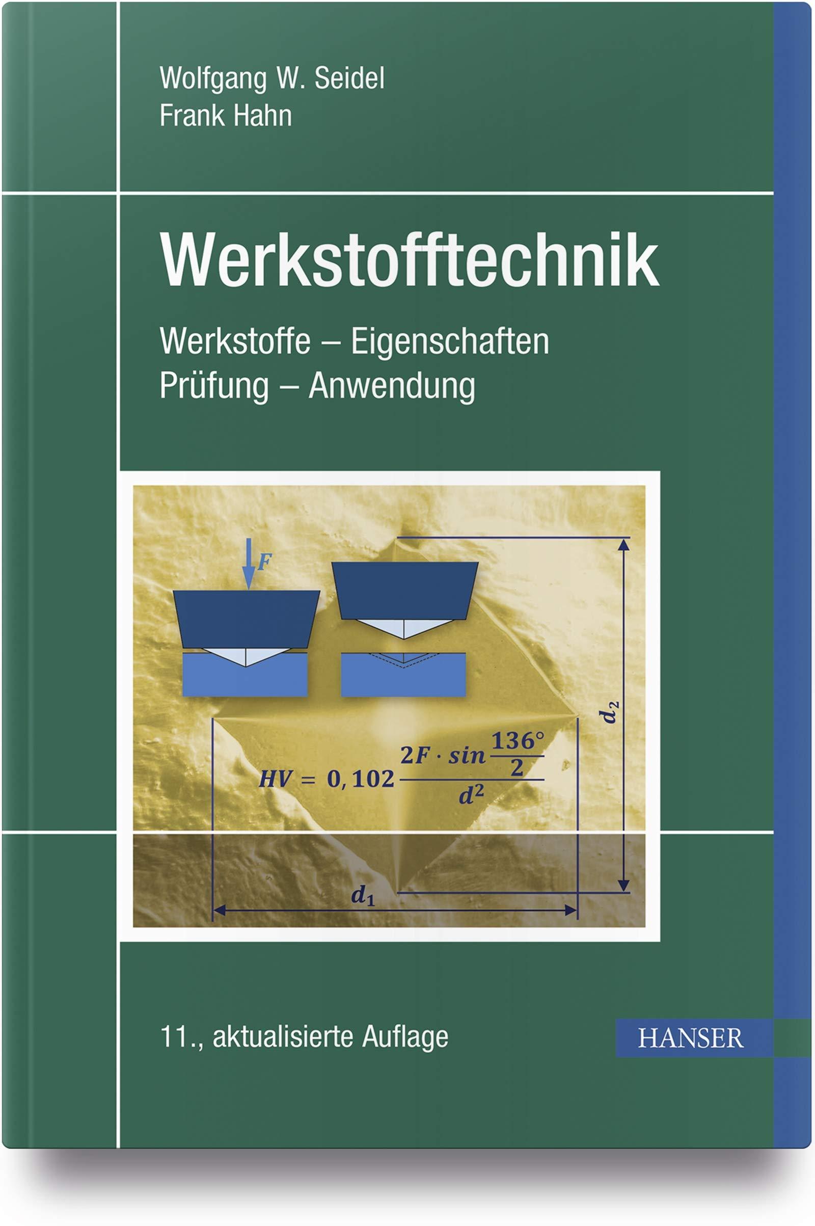 Werkstofftechnik: Werkstoffe - Eigenschaften - Prüfung - Anwendung Gebundenes Buch – 10. September 2018 Wolfgang W. Seidel Frank Hahn 3446454152 Technik allgemein