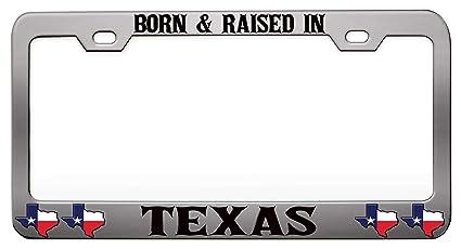 Texas Born And Raised Chrome Metal License Plate Frame Tag Holder