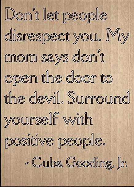 Amazoncom Dont Let People Disrespect You My Mom Quote By