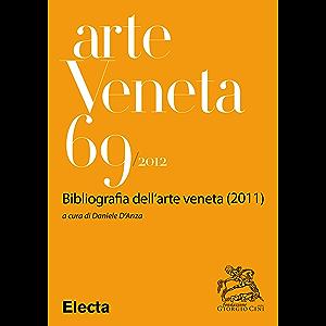 Arte Veneta 69 (Italian Edition)