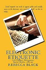 Electronic Etiquette: Cell Phones, Netiquette, Social Media?Oh my