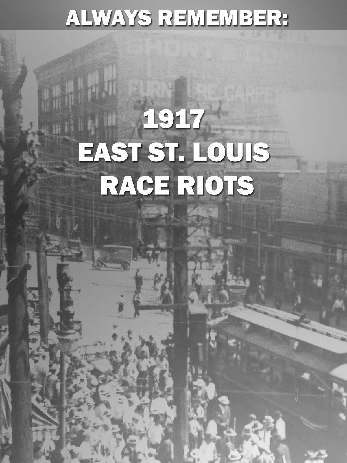 Always Remember: 1917 East St. Louis Race Riots