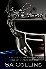 Angels of Mercy - Diary of a Quarterback - Part I: King of Imperfections Kindle Edition