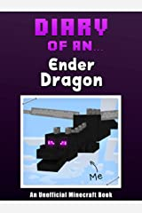 Diary of an Ender dragon [An Unofficial Minecraft Book] (Crafty Tales Book 25) Kindle Edition